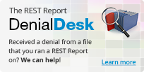 We can help if you get denied with a REST Report